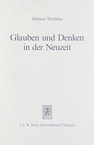 9783161453489: Glauben Und Denken in Der Neuzeit: Die Grossen Systeme Der Theologie Und Religionsphilosophie (German Edition)