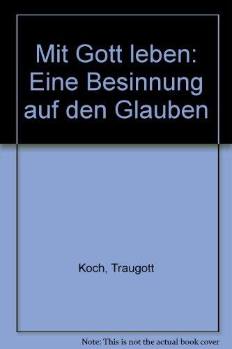 9783161454042: Mit Gott leben: Eine Besinnung auf den Glauben (German Edition)