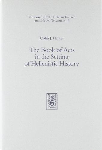 9783161454516: The Book of Acts in the Setting of Hellenistic History (Wissenschaftliche Untersuchungen Zum Neuen Testament)