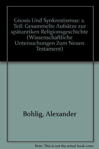 9783161454547: Gnosis und Synkretismus: 2. Teil: Gesammelte Aufsätze zur spätantiken Religionsgeschichte (Wissenschaftliche Untersuchungen Zum Neuen Testament)