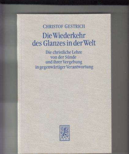 Die Wiederkehr des Glanzes in der Welt: Gestrich, Christof.