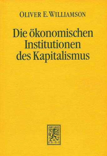 9783161456121: Die Okonomischen Institutionen Des Kapitalismus: Unternehmen, Markte, Kooperationen (Die Einheit Der Gesellschaftswissenschaften)