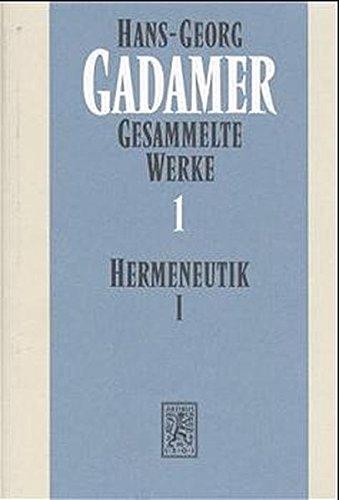 9783161456169: Hermeneutik I. Wahrheit und Methode: Grundzüge einer philosophischen Hermeneutik: Bd. 1