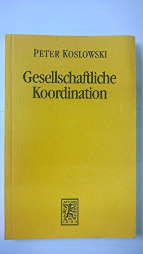 9783161457449: Gesellschaftliche Koordination: Eine ontologische und kulturwissenschaftliche Theorie der Marktwirtschaft (German Edition)
