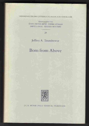Born from Above: The Anthropology of the Gospel of John: Trumbower, Jeffrey A.