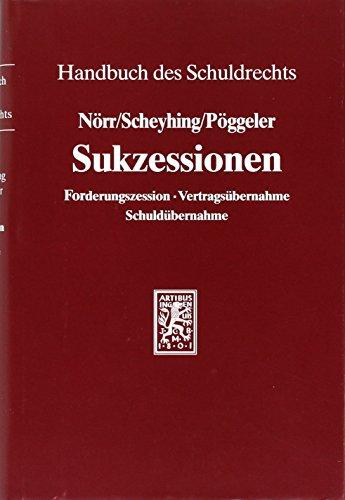 9783161459542: Sukzessionen: Forderungszession, Vertrags�bernahme, Schuld�bernahme (Handbuch Des Schuldrechts)