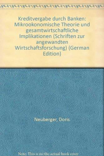 9783161462108: Kreditvergabe Durch Banken: Mikrookonomische Theorie Und Gesamtwirtschaftliche Implikationen (Schriften Zur Angewandten Wirtschaftsforschung)