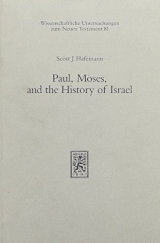 Paul, Moses and the History of Israel The Letter/Spirit Contrast and the Argument from ...