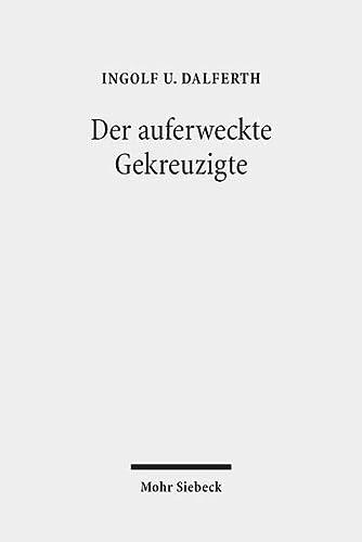 9783161462962: Der Auferweckte Gekreuzigte: Zur Grammatik Der Christologie (German Edition)