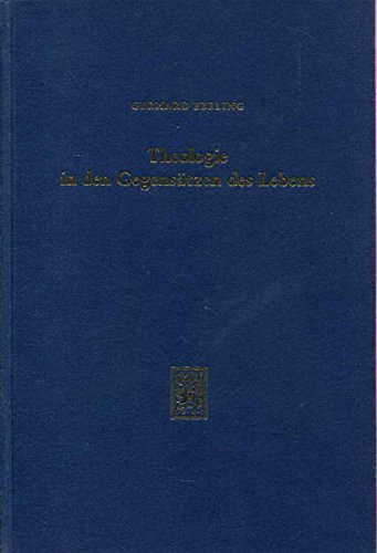 9783161463341: Theologie in den Gegensätzen des Lebens