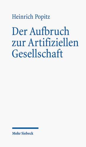 9783161463815: Der Aufbruch zur Artifiziellen Gesellschaft: Zur Anthropologie der Technik