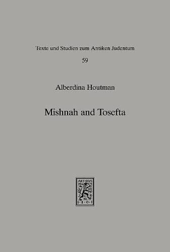 Mishnah and Tosefta: A Synoptic Comparison of: Houtman, Alberdina