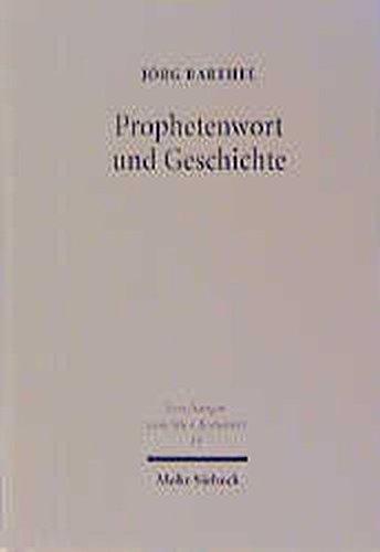 9783161467462: Prophetenwort Und Geschichte: Die Jesajauberlieferung in Jes 6-8 Und 28-31 (Forschungen Zum Alten Testament) (German Edition)