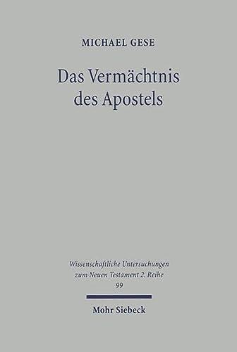 Das Vermachtnis Des Apostels: Die Rezeption Der Paulinischen Theologie Im Epheserbrief: Gese, ...