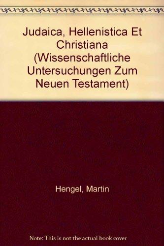 9783161468476: Judaica, Hellenistica Et Christiana (Wissenschaftliche Untersuchungen Zum Neuen Testament) (French Edition)