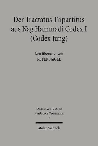 Der Tractatus Tripartitus aus Nag Hammadi Codex: Nagel, Peter (Übers.)