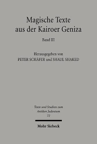 9783161470721: Magische Texte aus der Kairoer Geniza: Band 3 (Texts and Studies in Ancient Judaism)