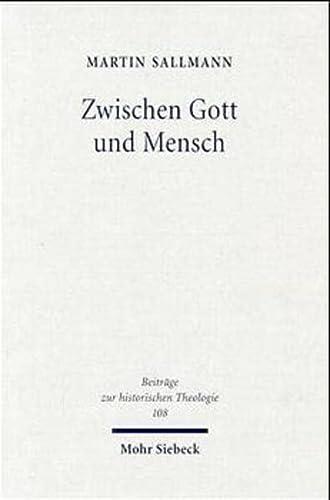 Zwischen Gott Und Mensch: Huldrych Zwinglis Theologischer Denkweg Im De Vera Et Falsa Religione ...