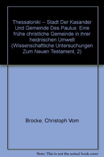 9783161473456: Thessaloniki -- Stadt Der Kasander Und Gemeinde Des Paulus (Wissenschaftliche Untersuchungen Zum Neuen Testament, 2) (German Edition)