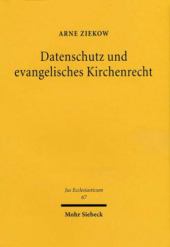 Datenschutz und evangelisches Kirchenrecht: Arne Ziekow