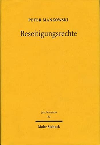 Beseitigungsrechte: Anfechtung, Widerruf Und Verwandte Institute (Hardback): Peter Mankowski