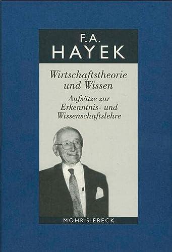 9783161479175: Gesammelte Schriften in deutscher Sprache: Abt. A Band 1: Wirtschaftstheorie und Wissen. Aufsätze zur Erkenntnis- und Wissenschaftslehre