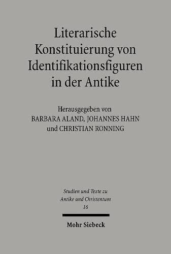 Literarische Konstituierung von Identifikationsfiguren in der Antike: Christian Ronning