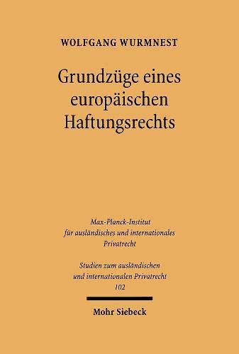 9783161479984: Grundzuge Eines Europaischen Haftungsrechts: Eine Rechtsvergleichende Untersuchung Des Gemeinschaftsrechts