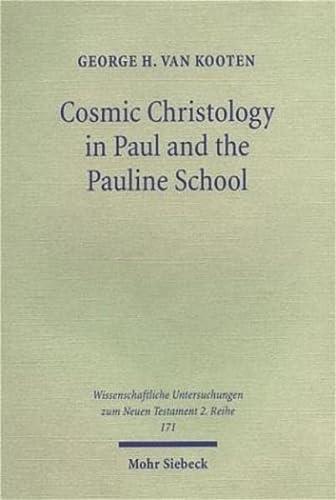 Cosmic Christology in Paul and the Pauline School: George H. van Kooten
