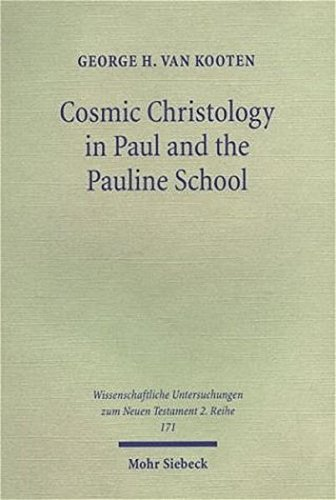 Cosmic Christology in Paul and the Pauli Colossians and Ephesians in the Context of Graeco-Roman ...