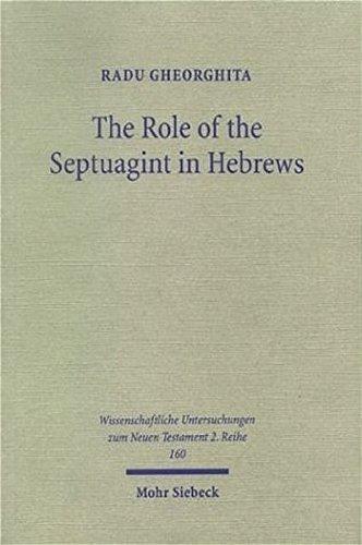 The Role of the Septuagint in Hebrews: Radu Gheorghita