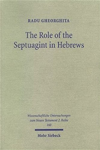 Role of the Septuagint in Hebrews An Investigation of its Influence with Special Consideration to ...