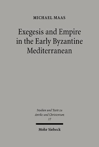 Exegesis and Empire in the Early Byzantine Mediterranean: Michael Maas