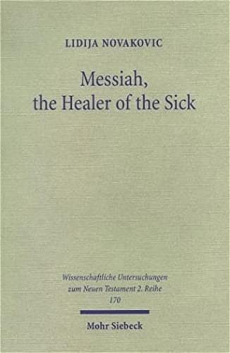 Messiah, the Healer of the Sick A Study of Jesus as the Son of David in the Gospel of Matthew