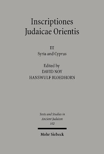 9783161481888: Inscriptiones Judaicae Orientis: Volume III: Syria and Cyprus (Texts and Studies in Ancient Judaism)