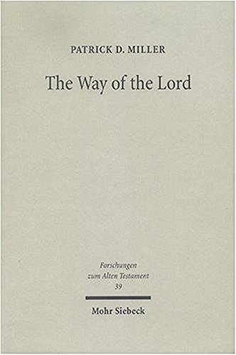 The Way of the Lord: Essays in Old Testament Theology: MILLER, Patrick D