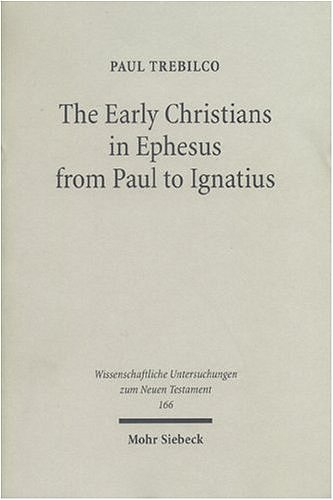 9783161482717: The Early Christians In Ephesus From Paul To Ignatius