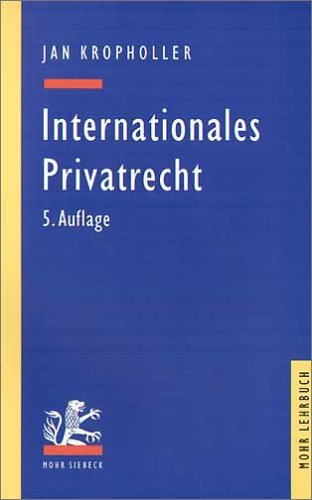 9783161483165: Internationales Privatrecht. by Kropholler, Jan