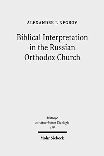 Biblical Interpretation in the Russian Orthodox Church: Alexander Negrov