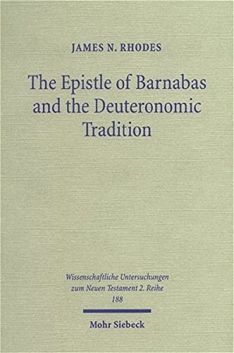 Epistle of Barnabas and the Deuteron Polemics, Paraenesis, and the Legacy of the Golden-Calf ...