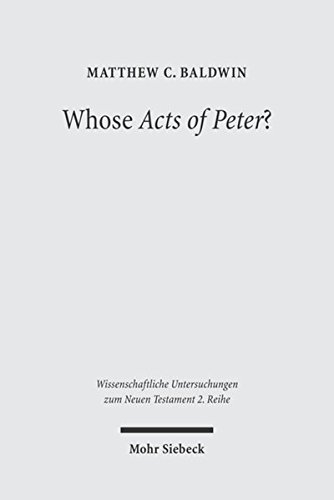 Whose Acts of Peter? Text and Historical Context of the Actus Vercellenses