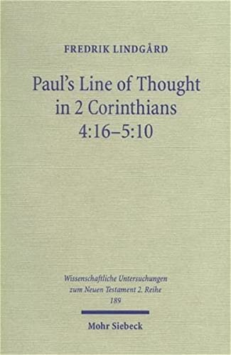 Paul's Line of Thought in 2 Corinthians 4:16-5:10: Fredrik Lindgard
