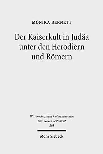 9783161484469: Der Kaiserkult in Judaa unter den Herodiern und Romern (Wissenschaftliche Untersuchungen Zum Neuen Testament)