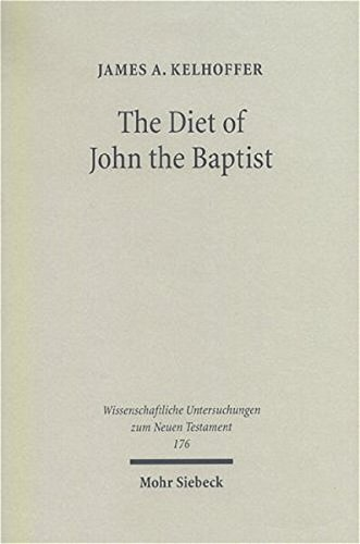9783161484605: The Diet of John the Baptist: Locusts and Wild Honey in Synoptic and Patristic Interpretation: 176