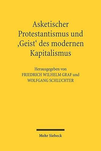 9783161485466: Asketischer Protestantismus Und Der 'Geist' Des Modernen Kapitalismus: Max Weber Und Ernst Troeltsch (German Edition)