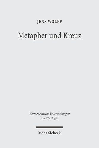 9783161486050: Metapher und Kreuz: Studien zu Luthers Christusbild (Hermeneutische Untersuchungen Zur Theologie)