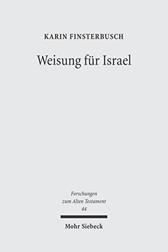 9783161486234: Weisung Fur Israel: Studien Zu Religiosem Lehren Und Lernen Im Deuteronomium Und in Seinem Umfeld (Forschungen Zum Alten Testament) (German Edition)