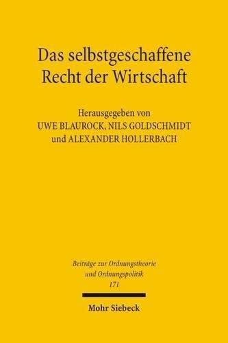 9783161486531: Das Selbstgeschaffene Recht Der Wirtschaft: Zum Gedenken an Hans Grossmann-Doerth (1894-1944) (Beitrage Zur Ordnungstheorie Und Ordnungspolitik) (German Edition)