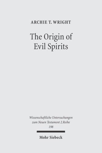 9783161486562: Origin of Evil Spirits: The Reception of Genesis 6:1-4 in Early Jewish Literature (Wissenschaftliche Untersuchungen Zum Neun Testament) (Wissenschaftliche Untersuchungen Zum Neun Testament)