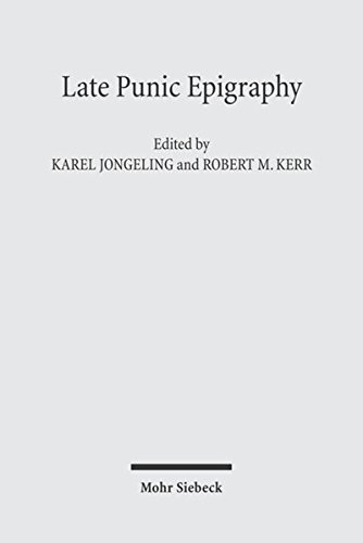 Late Punic Epigraphy: An Introduction to the Study of Neo-Punic and Latino-Punic Inscriptions: ...
